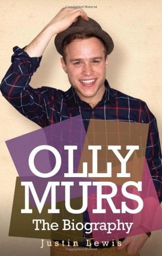 Justin Lewis - Olly Murs - the Biography