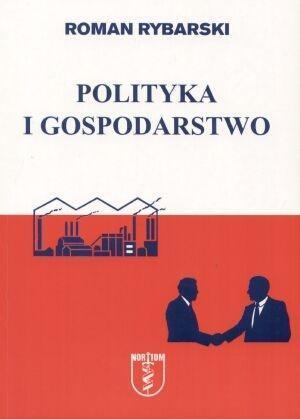 POLITYKA I GOSPODARSTWO, ROMAN RYBARSKI