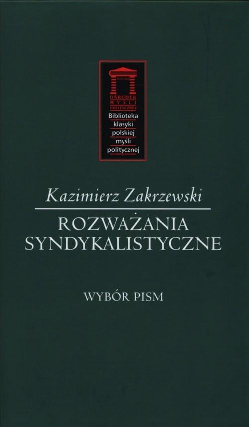 Rozważania syndykalistyczne Kazimierz Zakrzewski