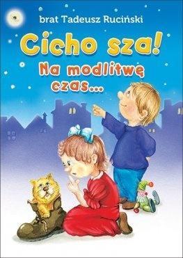 CICHO SZA! NA MODLITWĘ CZAS
