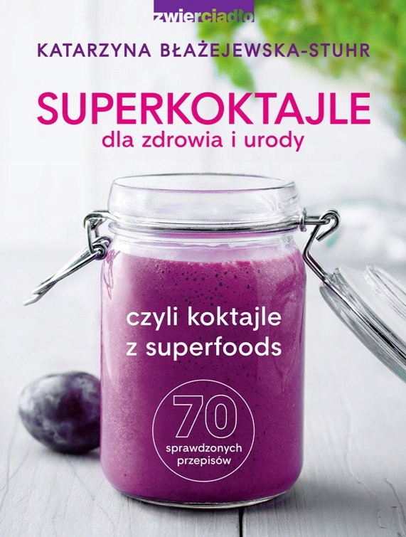 Superkoktajle dla... Katarzyna Błażejewska-Stuhr
