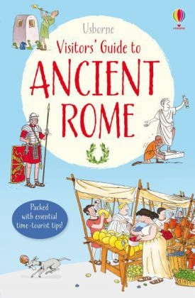 A Visitor's Guide to Ancient Rome - Sims Lesley
