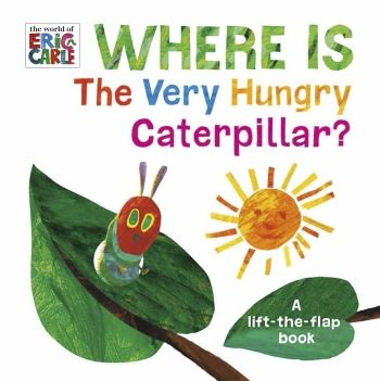 Where Is The Very Hungry Caterpillar?, Eric Carle