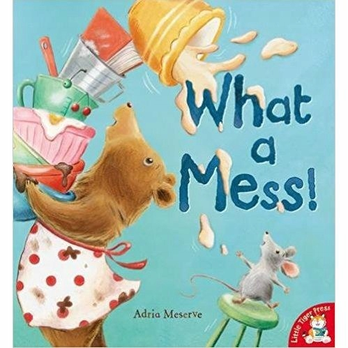 What a Mess by Adria Meserve