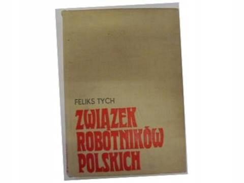 Związek robotników polskich - F. Tych