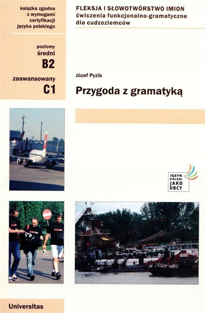 PRZYGODA Z GRAMATYKĄ B2-C1, JÓZEF PYZIK