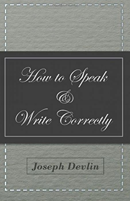 Joseph Devlin How to Speak and Write Correctly