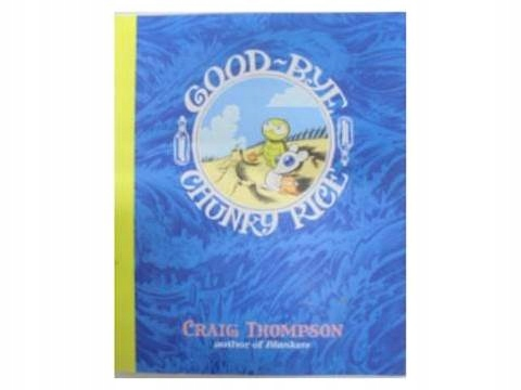 Good-bye chunky rice - Craigh Thompson komiks