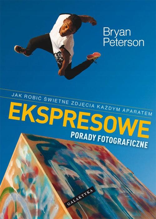 Ekspresowe porady fotograficzne Bryan Peterson