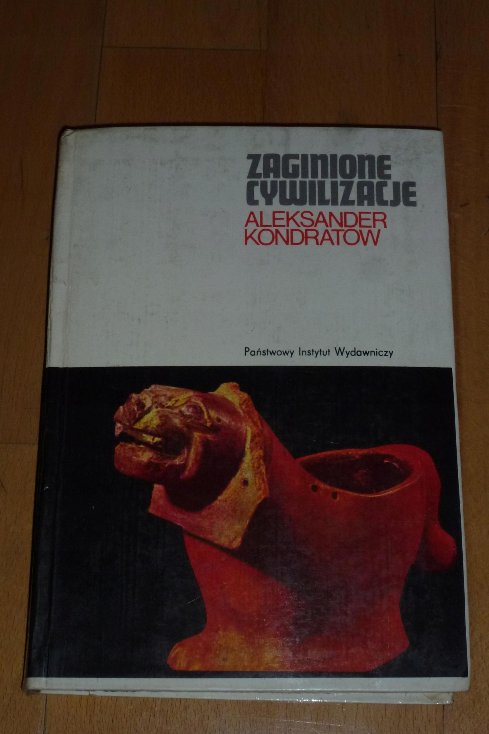 Zaginione cywilizacje - Aleksander Kondratow