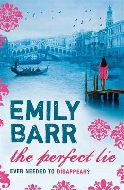 The Perfect Lie EMILY BARR