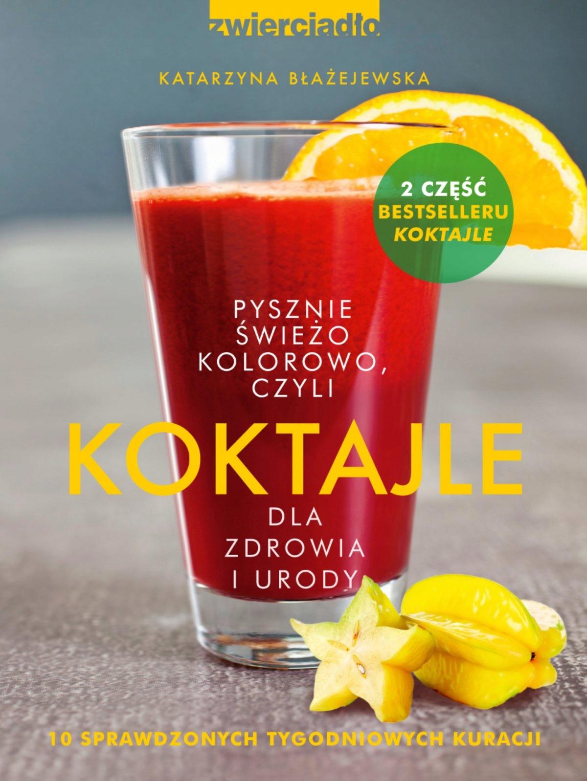 Koktajle dla zdrowia i... Katarzyna Błażejewska