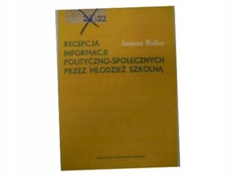 Recepcja informacji polityczno-społeczn... - Rulka