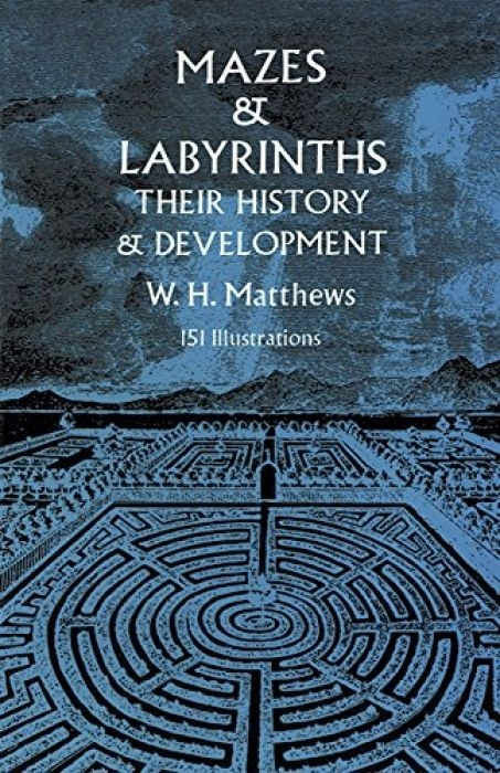 W.H. Matthews Mazes and Labyrinths Their History a