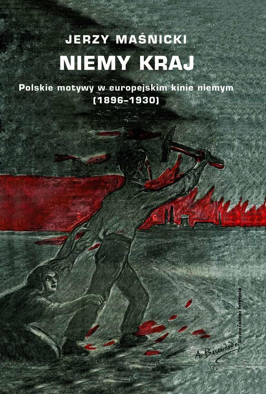 Niemy kraj. Polskie motywy w... Jerzy Maśnicki