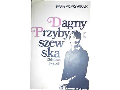 Dagny Przybyszewska zabłąkana gwiazda - Kossak