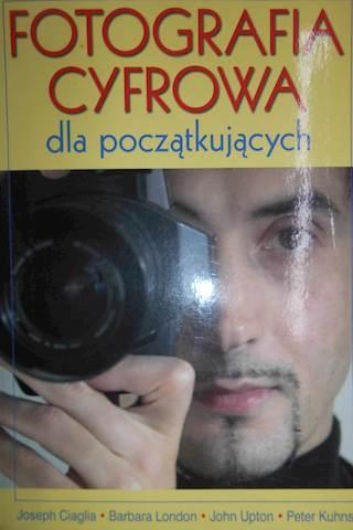 Fotografia cyfrowa dla początkujących - Ciaglia