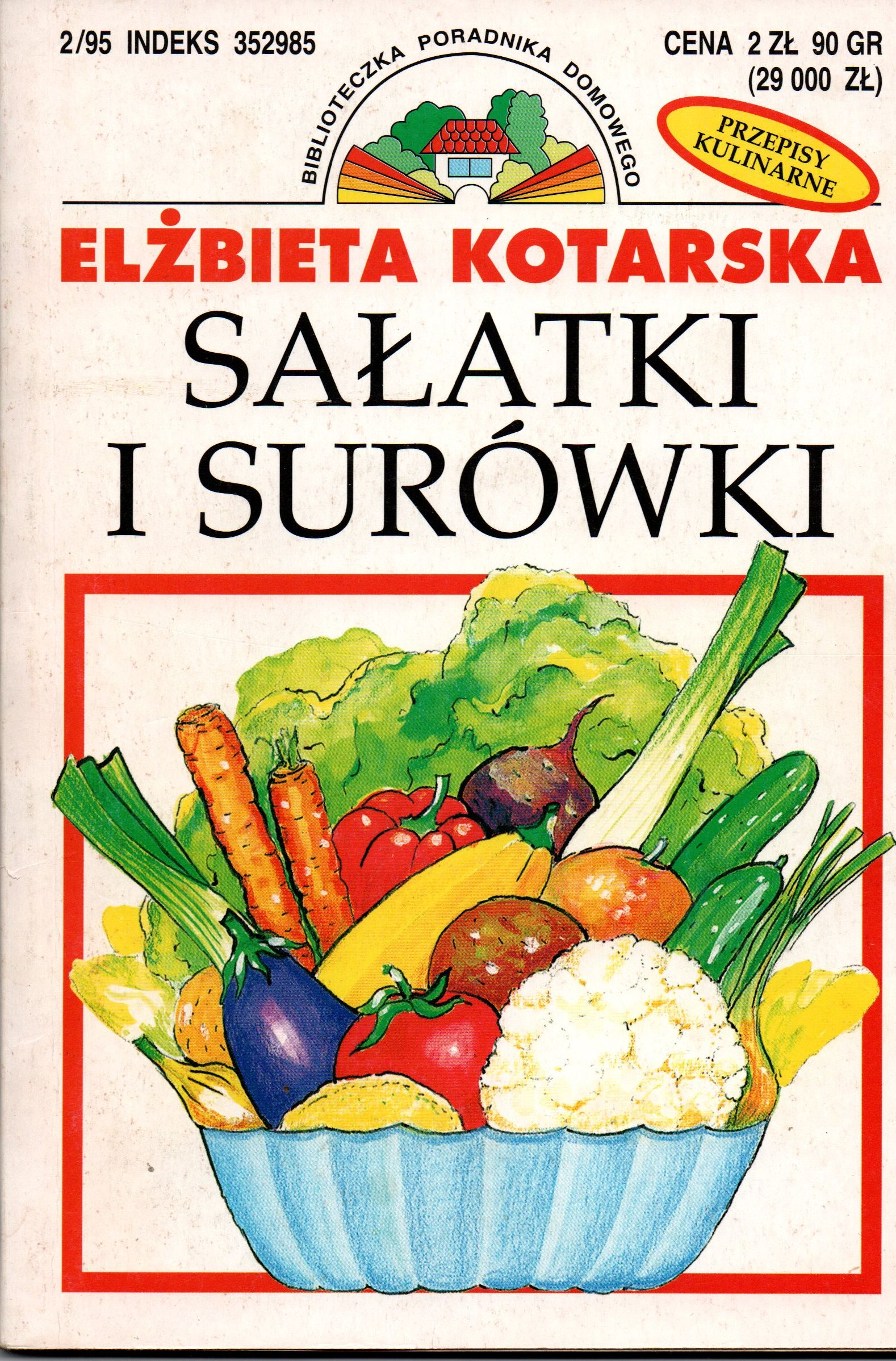 Sałatki I Surówki 120 Przepisów E Kotarska 7693834048