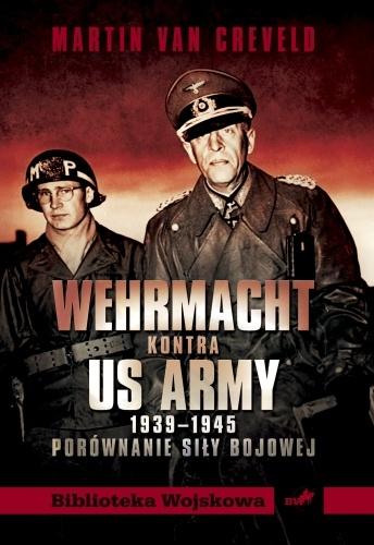 MARTIN VAN CREVELD - WEHRMACHT KONTRA US ARMY