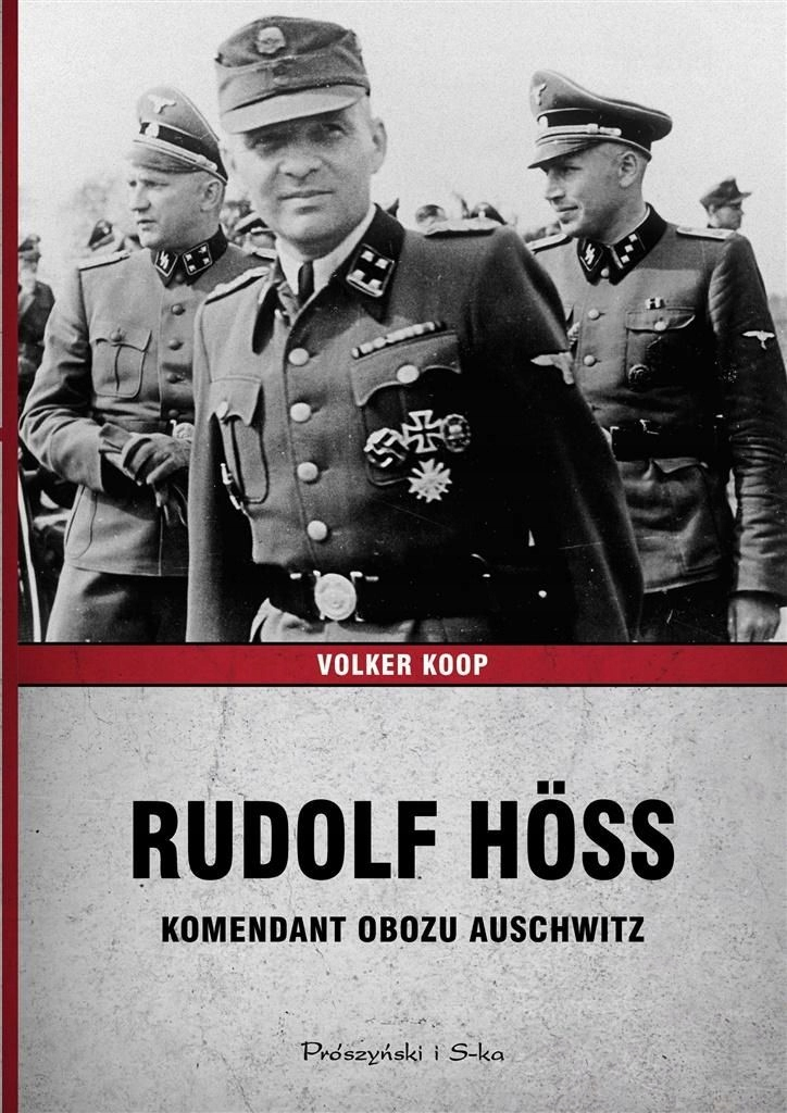 Rudolf Hoss. Komendant obozu Auschwitz ŁÓDŹ + grat