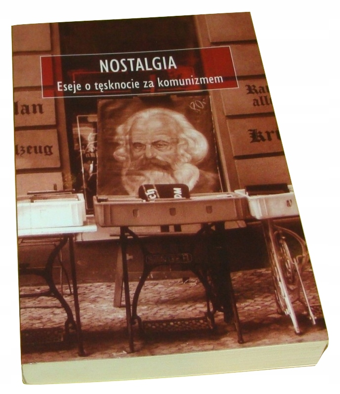 Nostalgia Eseje o tęsknocie za komunizmem /SRL