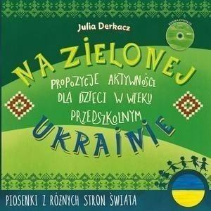 Na zielonej Ukrainie. Książeczka z zabawami + CD