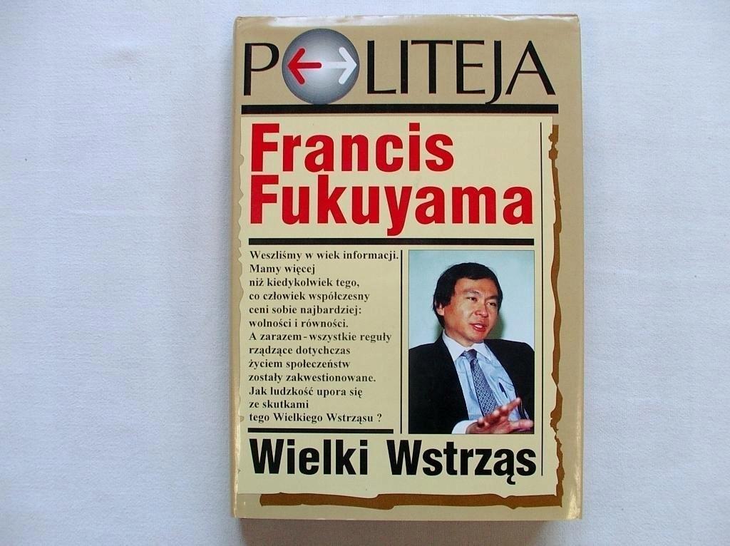 WIELKI WSTRZĄS - Francis Fukuyama [6249]