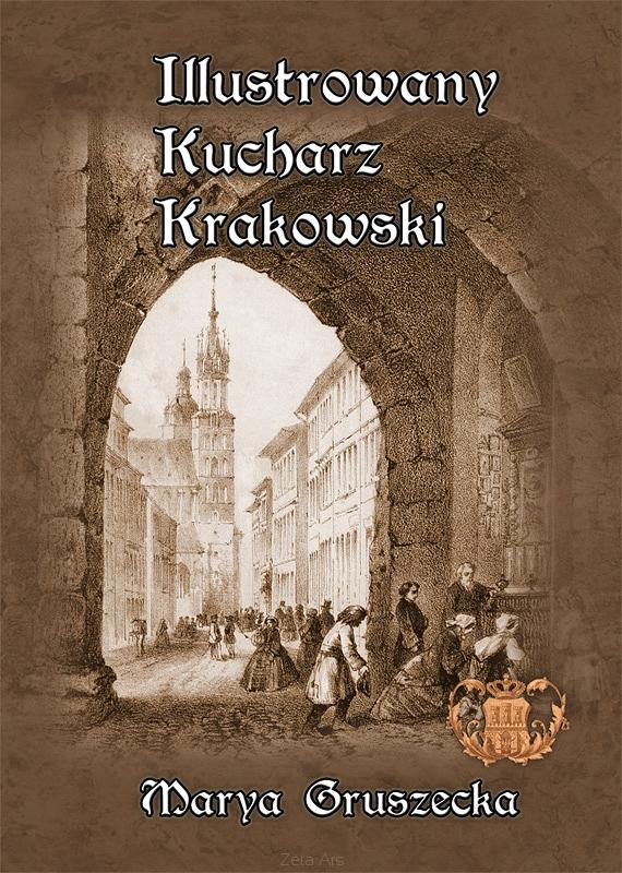 Ilustrowany Kucharz Krakowski Maria Gruszecka 1898