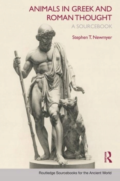 Stephen Newmyer Animals in Greek and Roman Thought