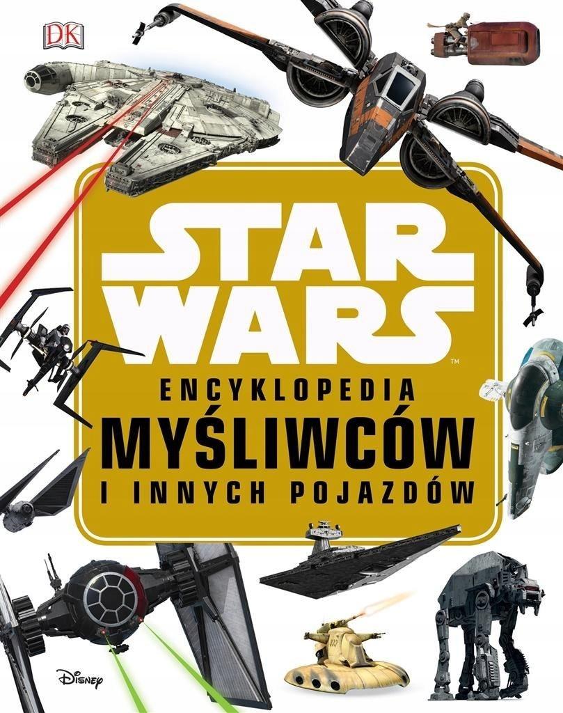 Star Wars.Encyklopedia myśliwców i innych pojazdów