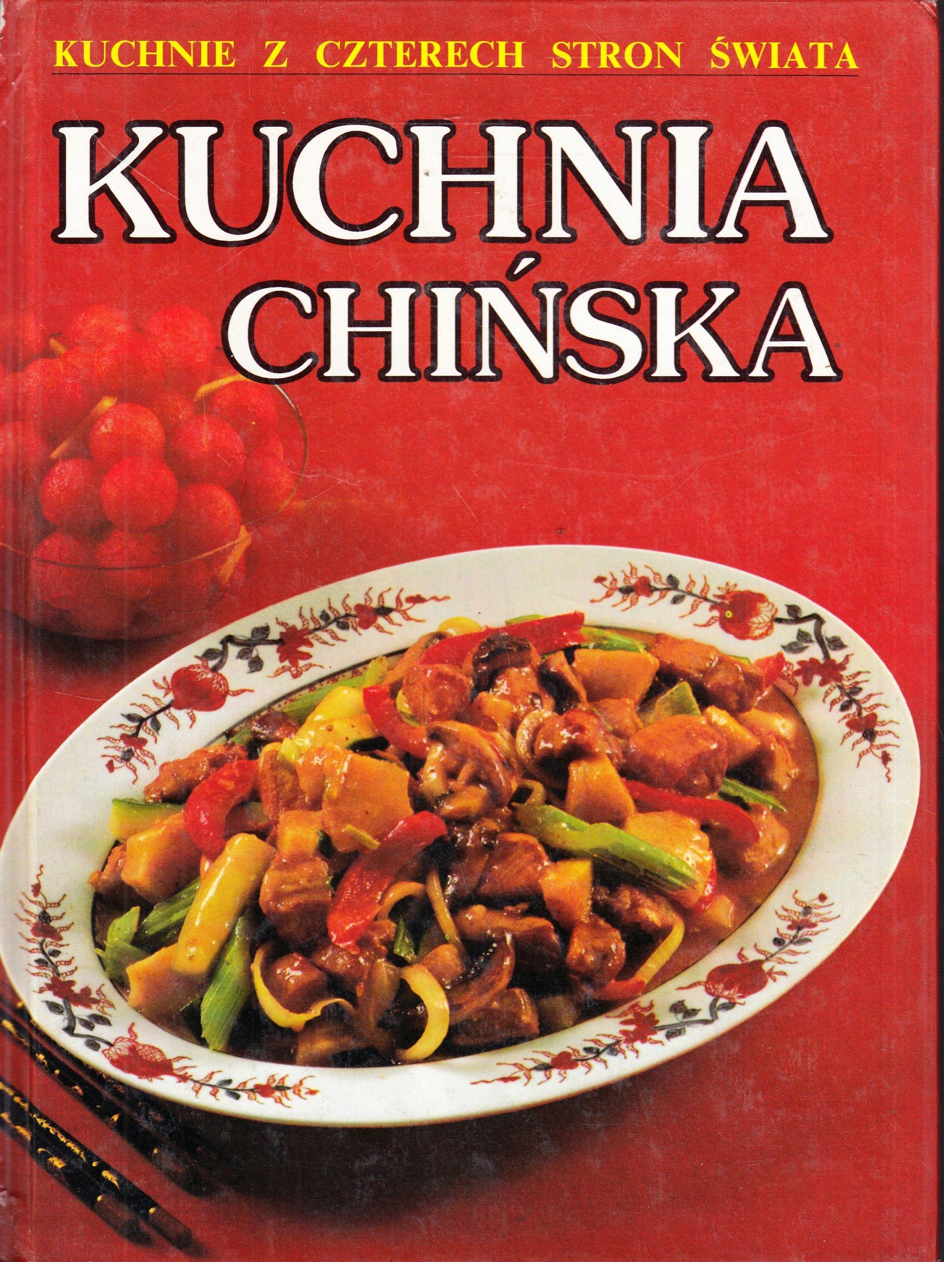 Kuchnie Z Czterech Stron świata Kuchnia Chińska