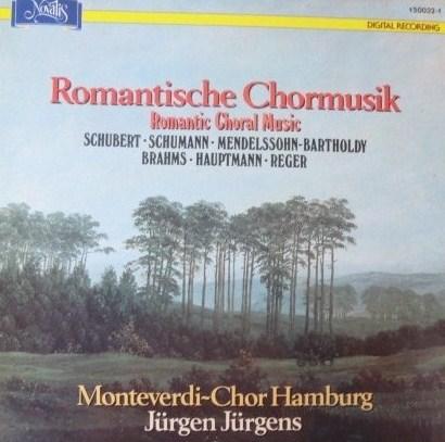 MONTEVERDI CHOR ROMANTISCHE CHORMUSIK 1988