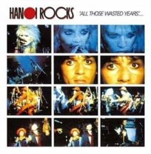 Hanoi Rocks - All Those Wasted Years: Live at the