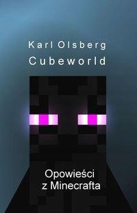 Cubeworld. Opowieści z Minecrafta - Karl Olsb