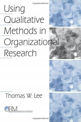 Using Qualitative Methods in Organizational Resear