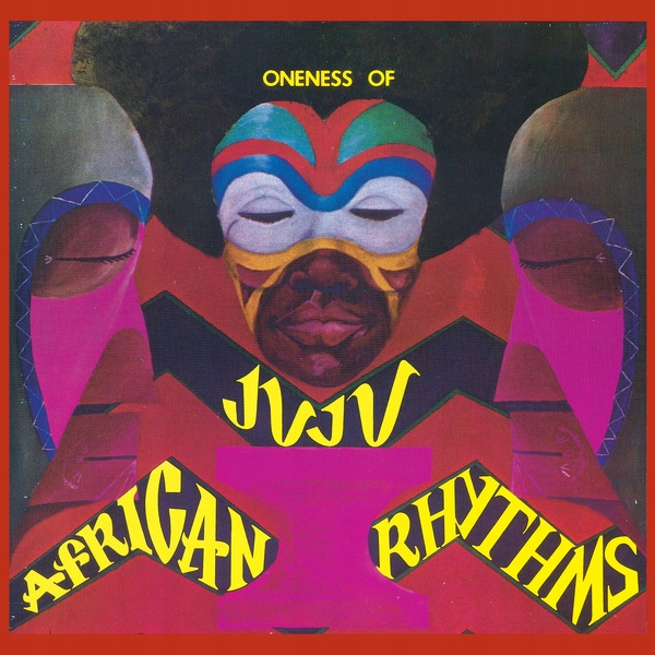 CD Oneness Of Juju - African Rhythms
