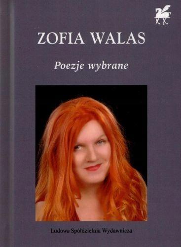 Poezje Wybrane Zofia Walas Biblioteka Poetów - Zof