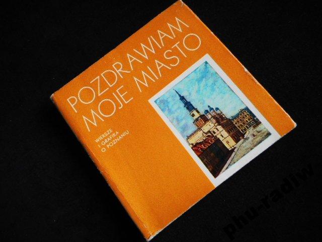 Pozdrawiam Moje Miasto Wiersze I Grafika O Poznani
