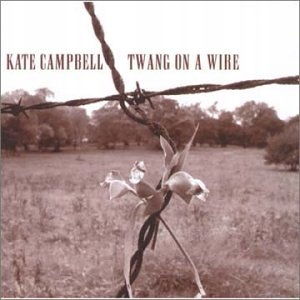 CD Campbell, Kate - Twang On A Wire Collection On