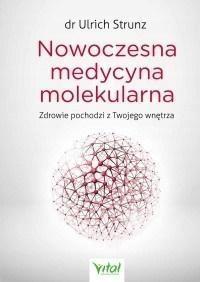 NOWOCZESNA MEDYCYNA MOLEKULARNA, DR. ULRICH STRUNZ