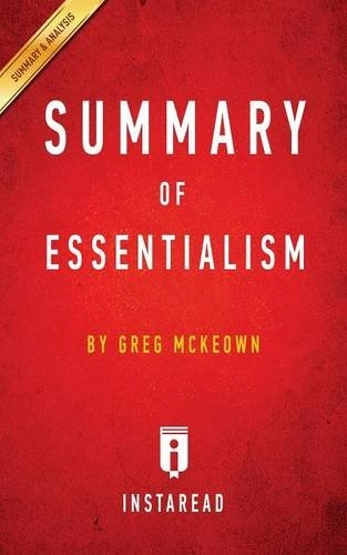 Instaread Summaries - Summary of Essentialism: by
