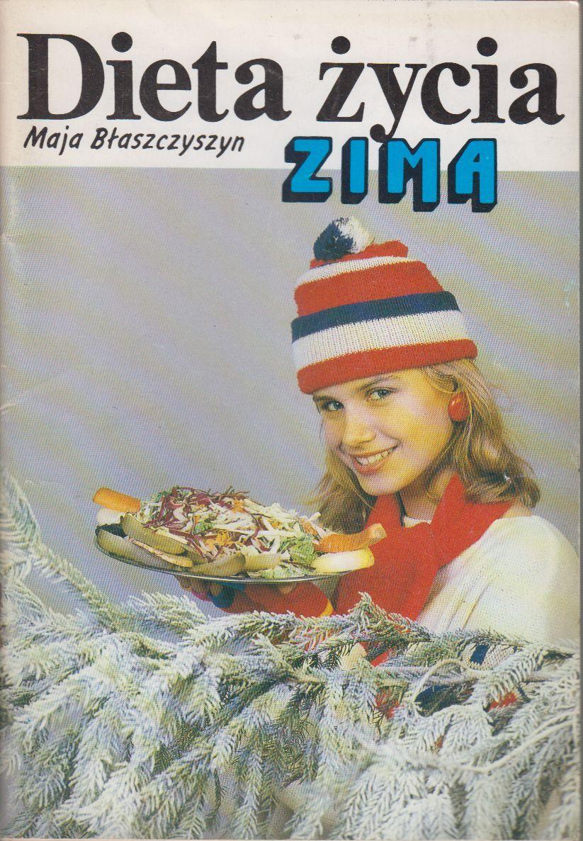 Znalezione obrazy dla zapytania Maja Błaszczyszyn Dieta życia - Zima