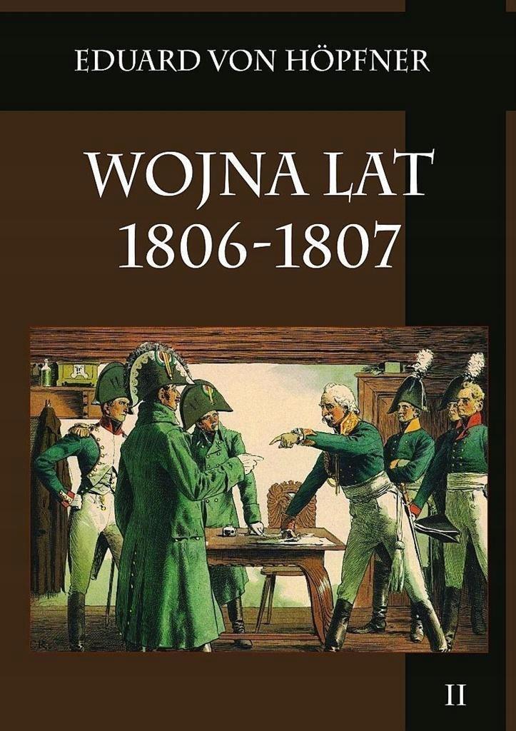 WOJNA LAT 1806-1807 T.2, EDUARD VON HOPFNER