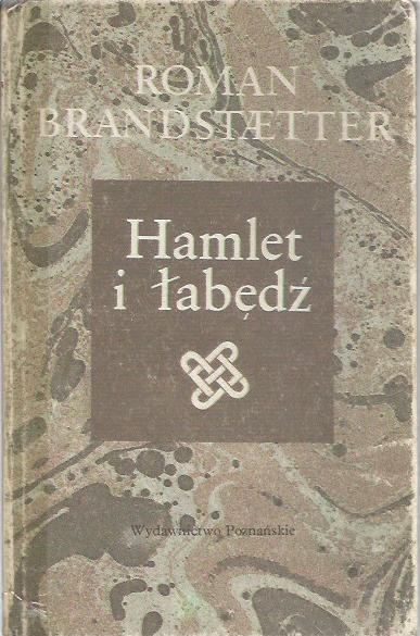 Hamlet I łabędź Roman Brandstaetter Wiersze 7385861474