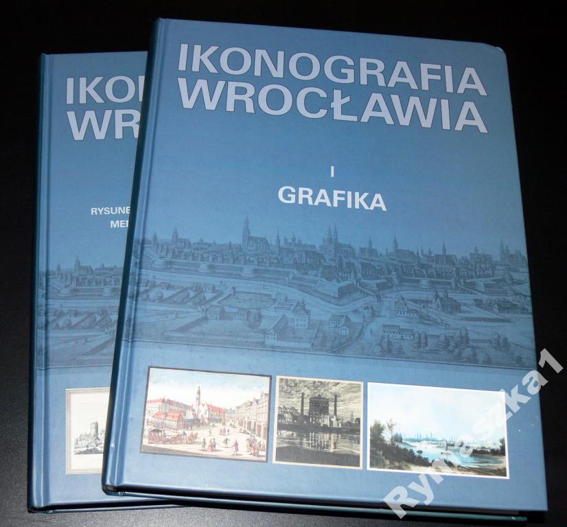 Ikonografia Wrocławia. Grafika Tom. I i II