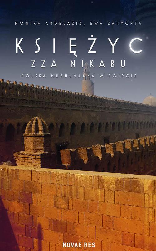 Księżyc zza nikabu Polska muzułmanka w Egipcie Abd