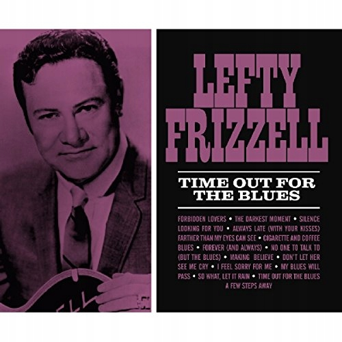CD Frizzell, Lefty - Time Out For The Blues