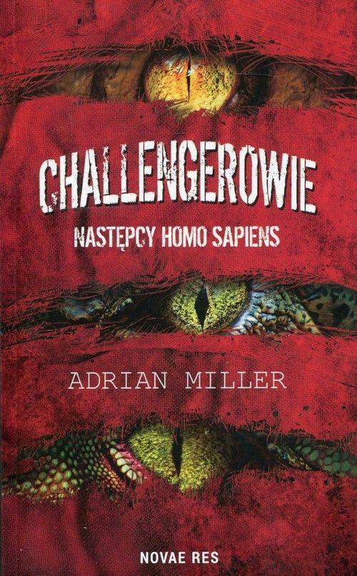 Challengerowie Następcy homo sapiens [Miller Adria