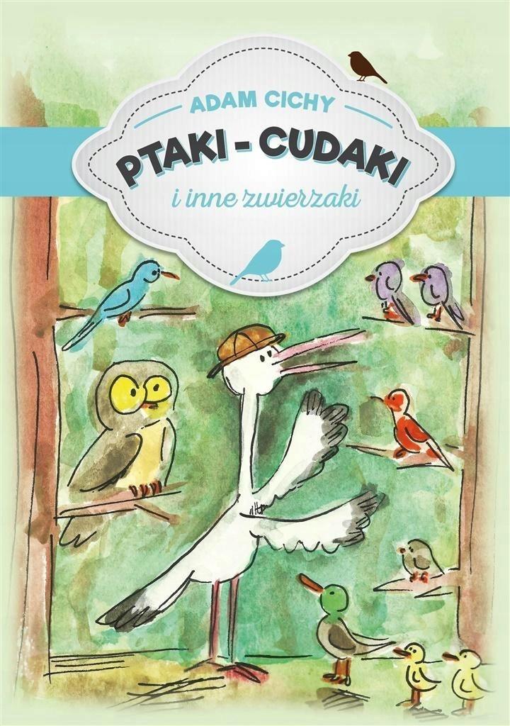 Ptaki Cudaki I Inne Zwierzaki Adam Cichy 7440843650