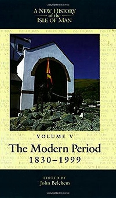 A New History of the Isle of Man 5: The Modern Per